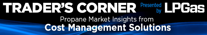 Trader's Corner - Presented by LP Gas. Propane Market Insights from Cost Management Solutions